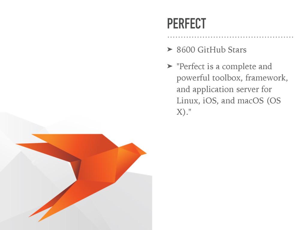 "PERFECT ➤ 8600 GitHub Stars ➤ ""Perfect is a com..."