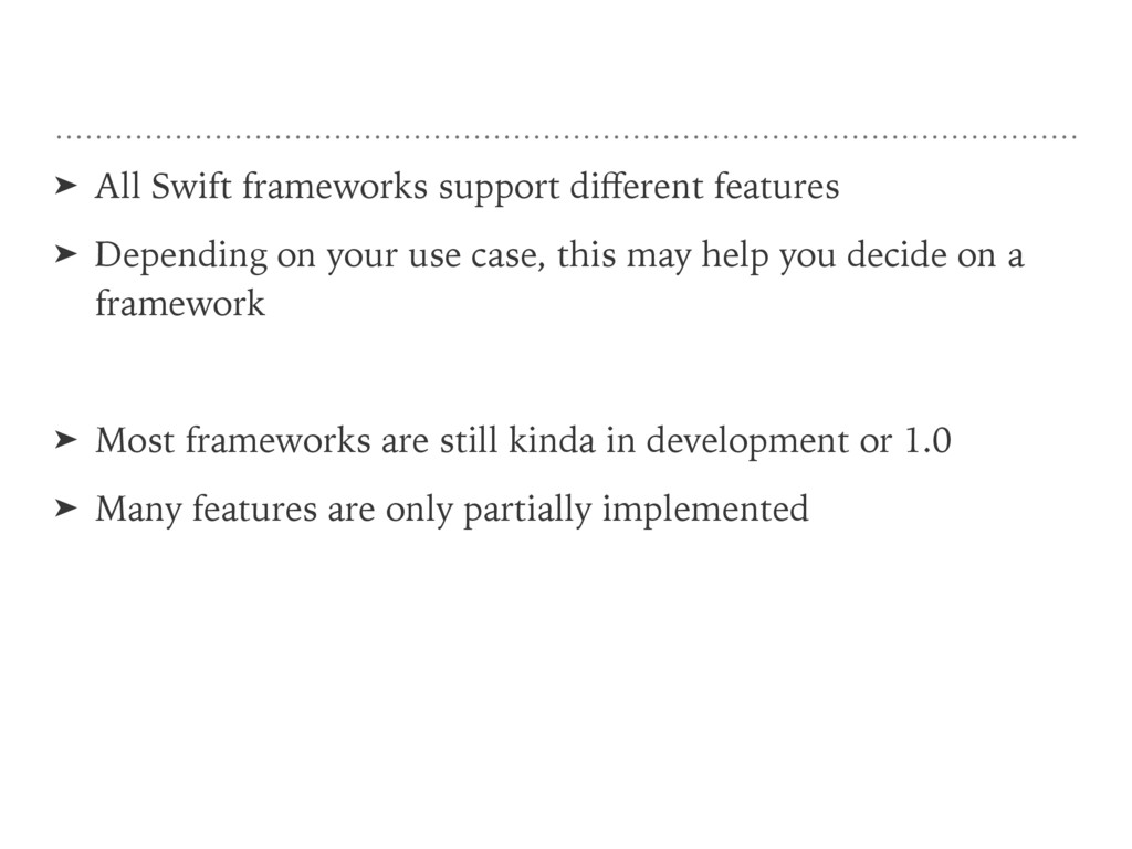 ➤ All Swift frameworks support different feature...