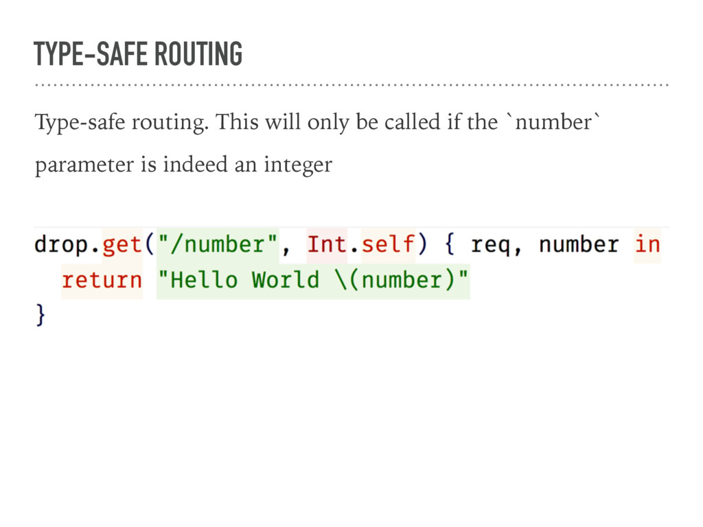 TYPE-SAFE ROUTING Type-safe routing. This will ...