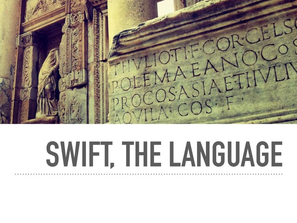 SWIFT, THE LANGUAGE