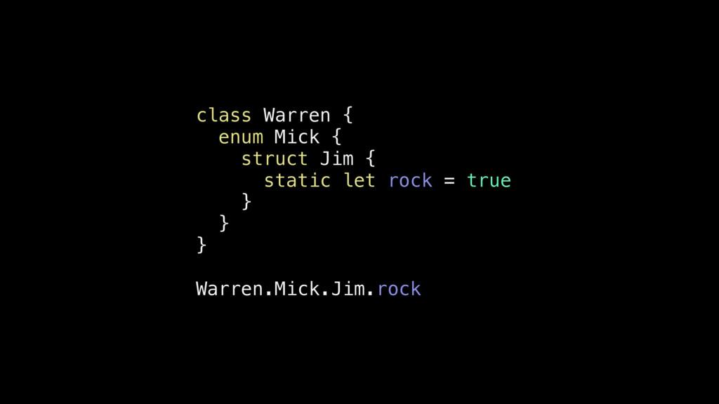 class Warren { enum Mick { struct Jim { static ...
