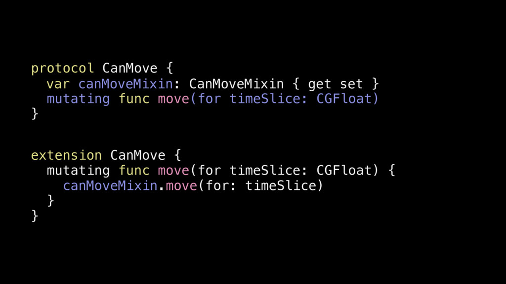 protocol CanMove { mutating func move(for timeS...