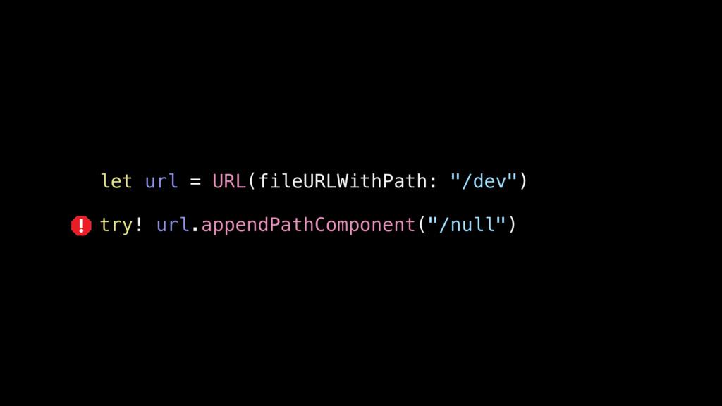 "let url = URL(fileURLWithPath: ""/dev"") try! url..."