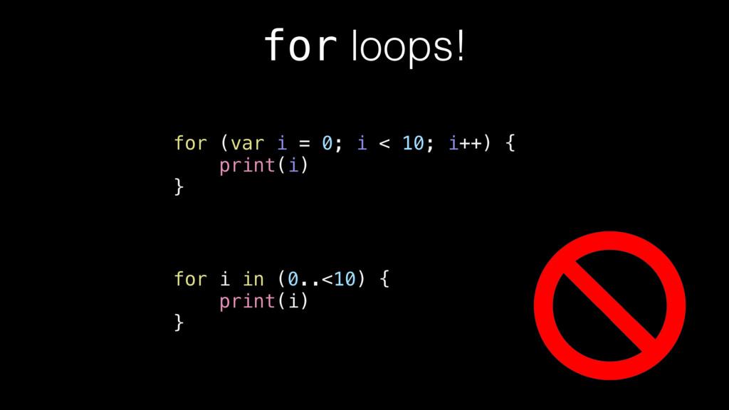 for loops! for (var i = 0; i < 10; i++) { print...