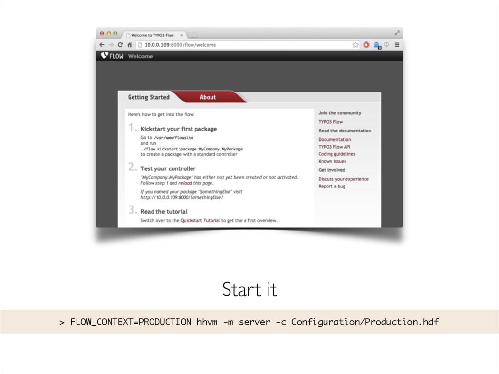 Start it > FLOW_CONTEXT=PRODUCTION hhvm -m serv...