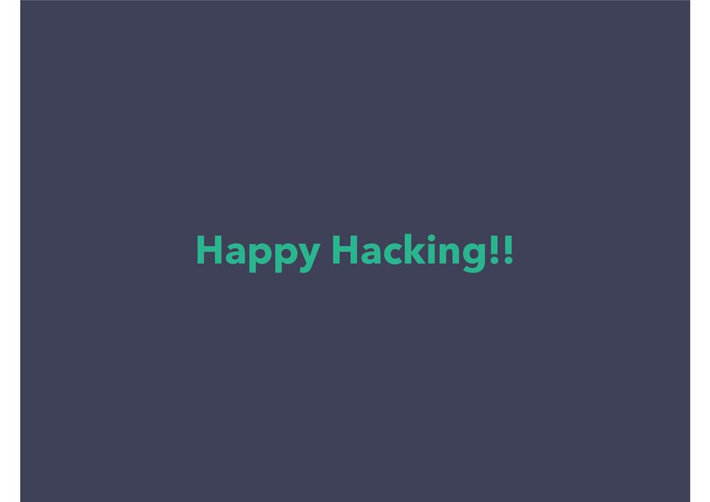 Happy Hacking!!