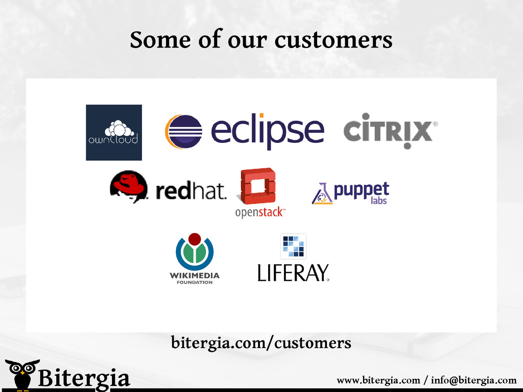 Some of our customers Bitergia www.bitergia.com...