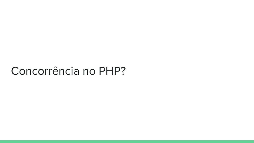 Concorrência no PHP?