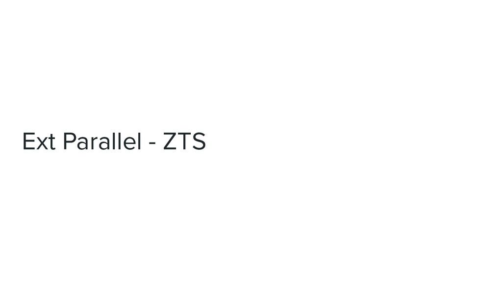 Ext Parallel - ZTS