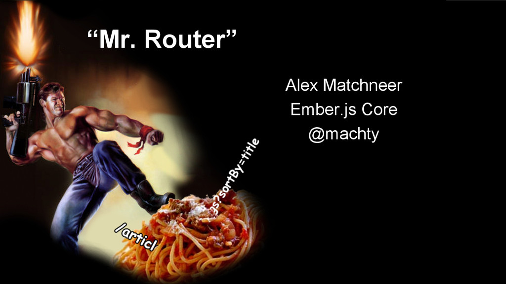 """Mr. Router"" Alex Matchneer Ember.js Core @mach..."