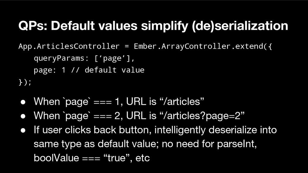 QPs: Default values simplify (de)serialization ...