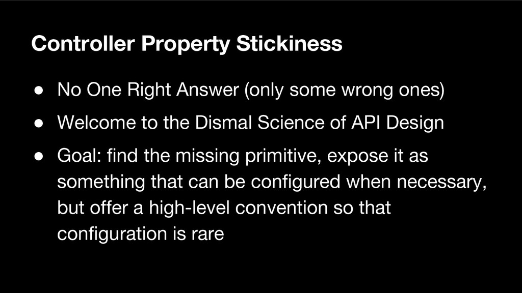 Controller Property Stickiness ● No One Right A...