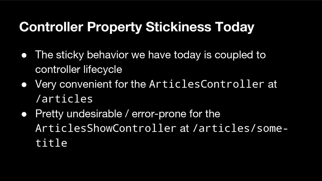 Controller Property Stickiness Today ● The stic...