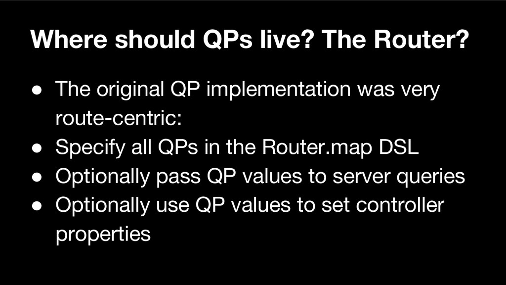 Where should QPs live? The Router? ● The origin...