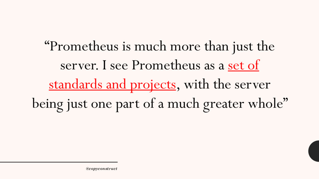 """""""Prometheus is much more than just the server. ..."""
