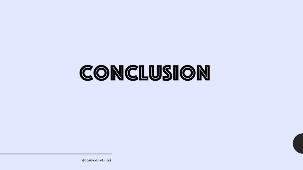 conclusion @copyconstruct