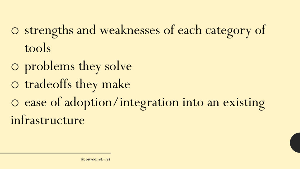o strengths and weaknesses of each category of ...