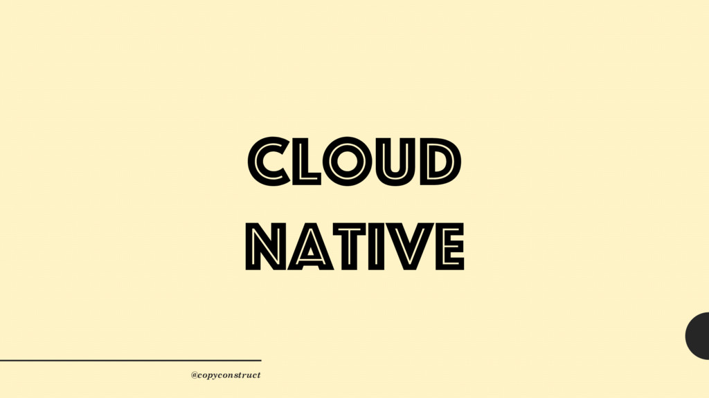 Cloud Native @copyconstruct