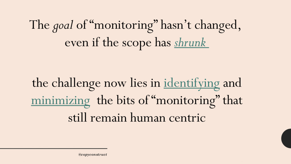 """The goal of """"monitoring"""" hasn't changed, even i..."""