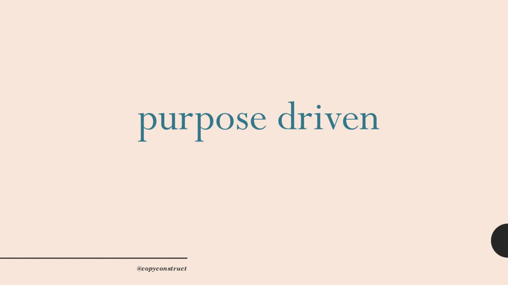 purpose driven @copyconstruct