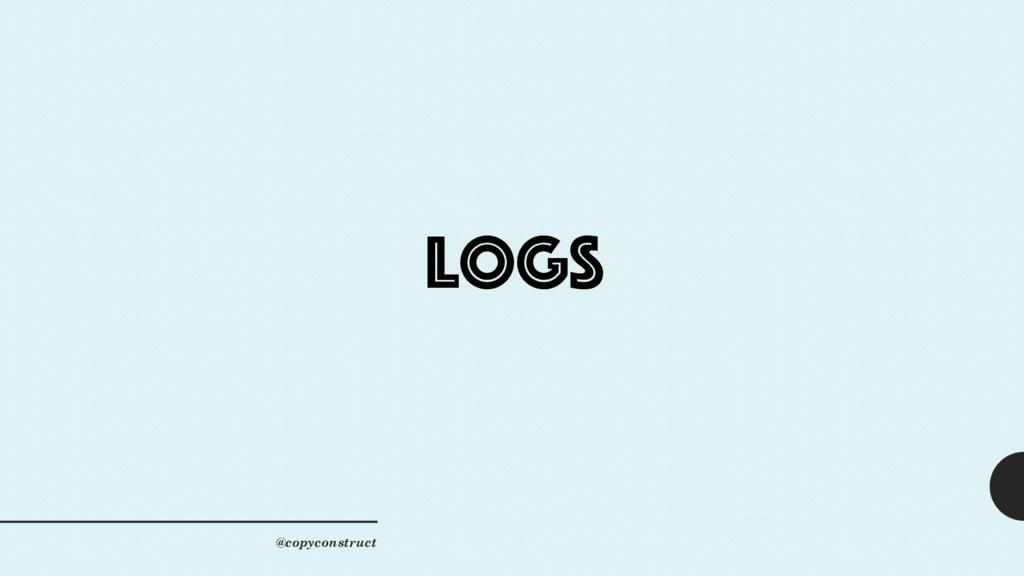 logs @copyconstruct