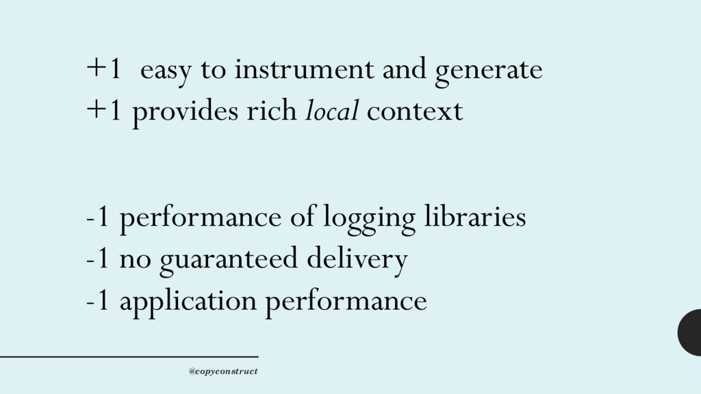 +1 easy to instrument and generate +1 provides ...