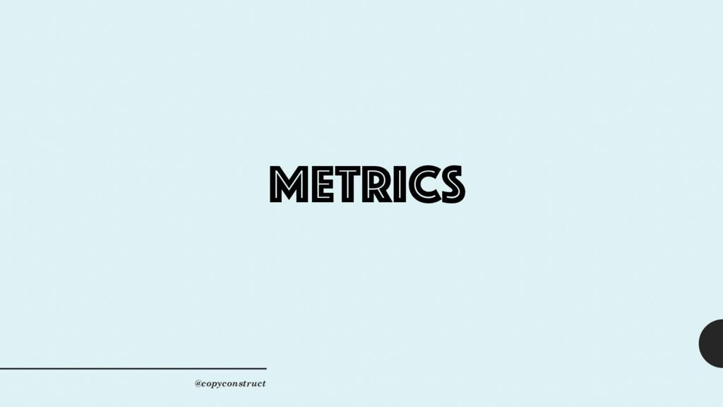 metrics @copyconstruct