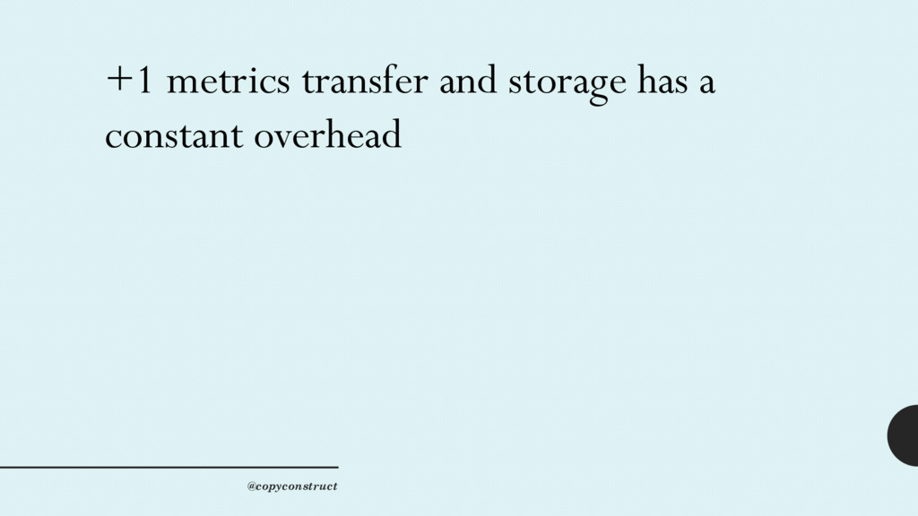 +1 metrics transfer and storage has a constant ...