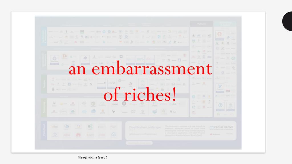 an embarrassment of riches! @copyconstruct
