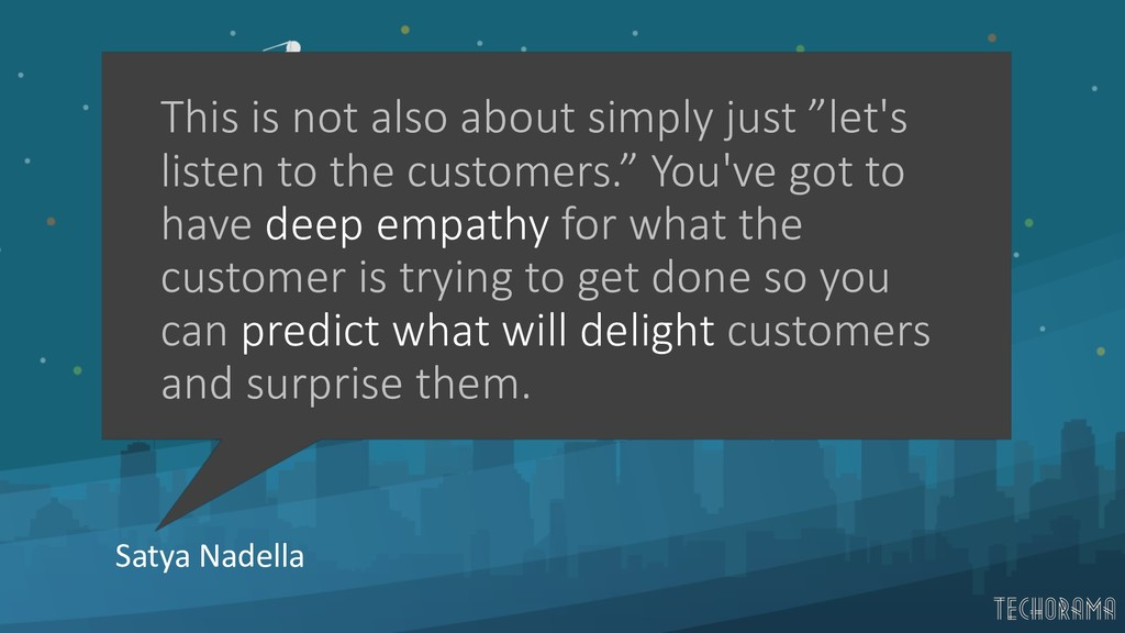 Satya Nadella This is not also about simply jus...