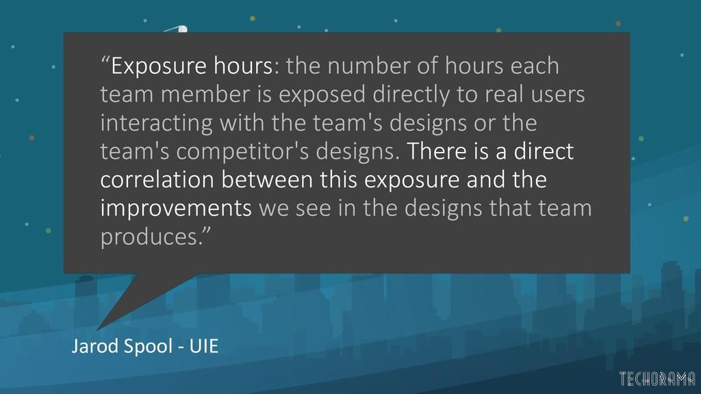 """Jarod Spool - UIE """"Exposure hours: the number o..."""