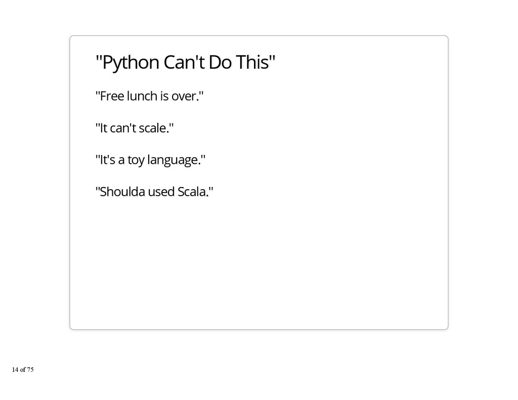 """Python Can't Do This"" ""Free lunch is over."" ""I..."