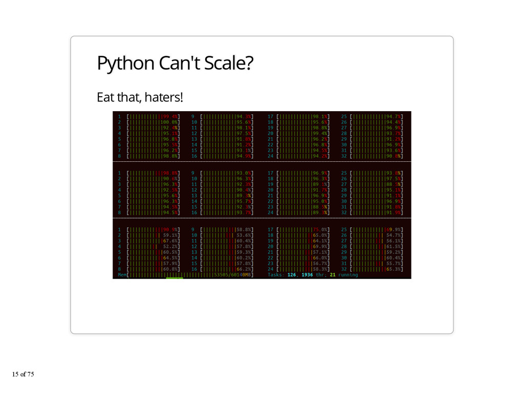 Python Can't Scale? Eat that, haters! 15 of 75