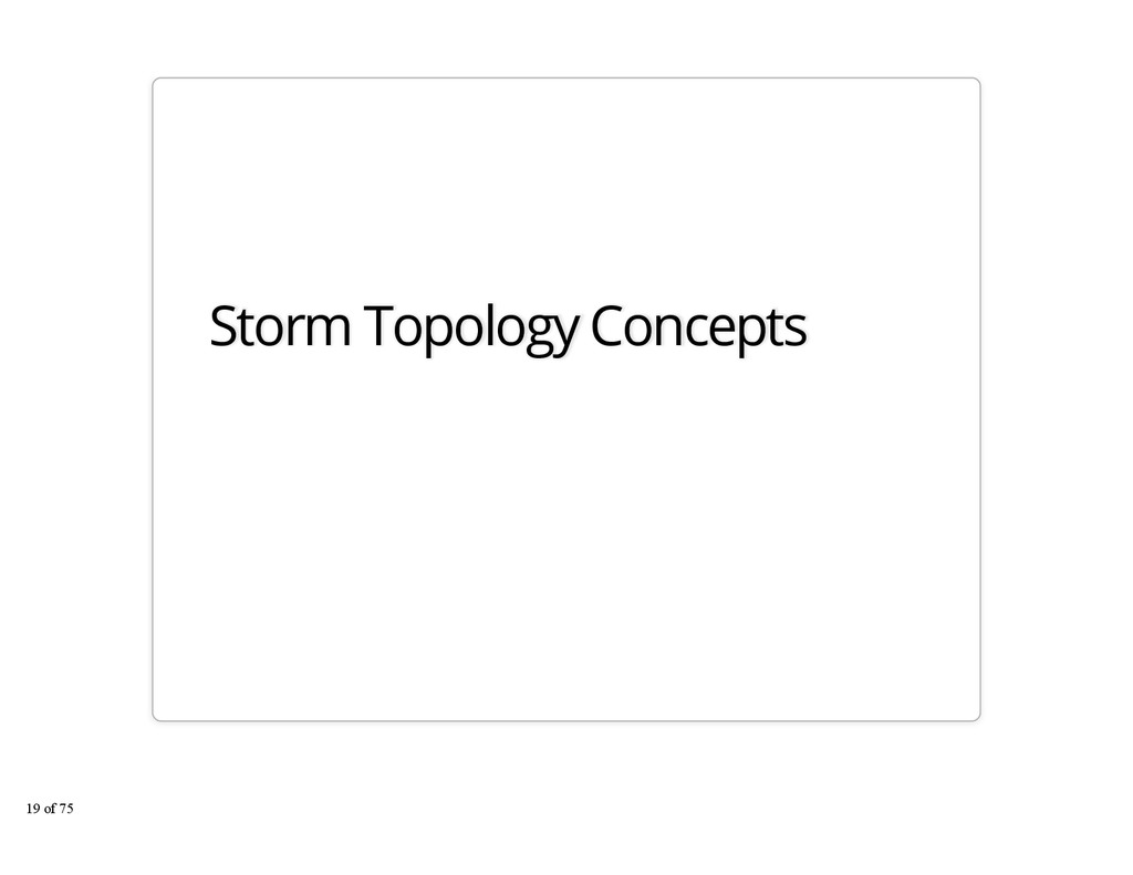Storm Topology Concepts 19 of 75