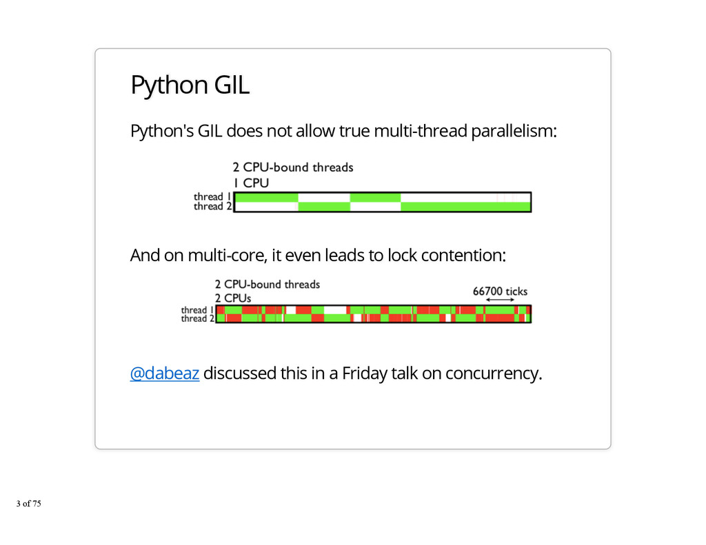 Python GIL Python's GIL does not allow true mul...