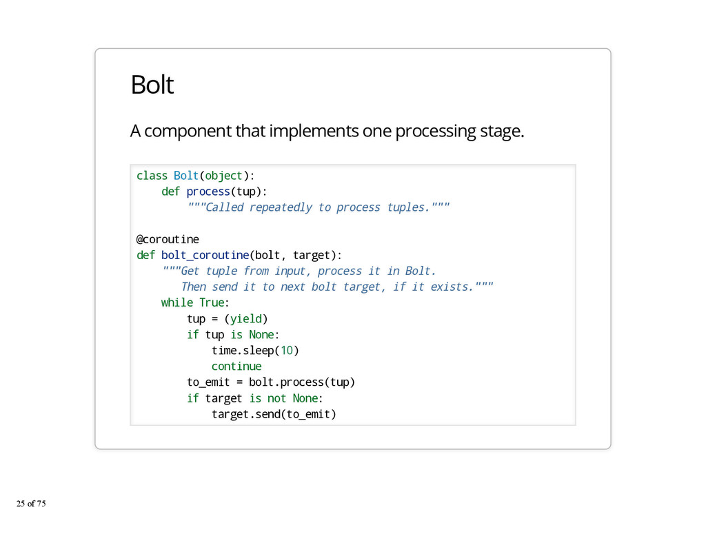 Bolt A component that implements one processing...