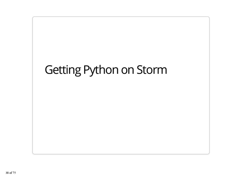 Getting Python on Storm 38 of 75