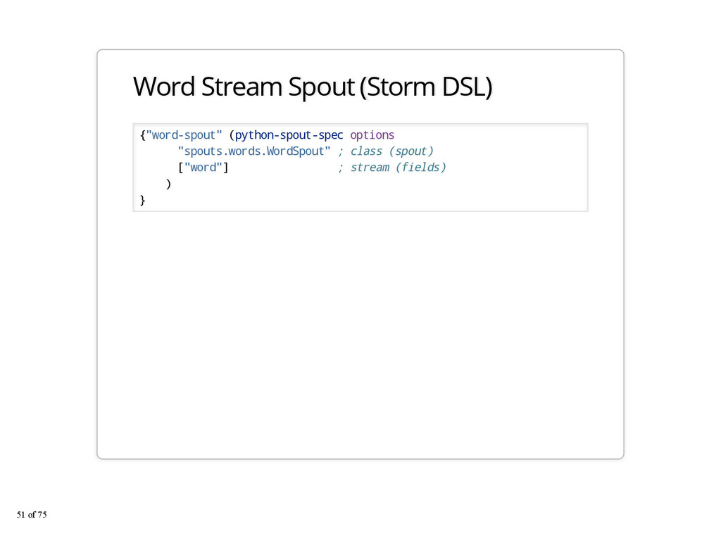 "Word Stream Spout (Storm DSL) {""word-spout"" (py..."
