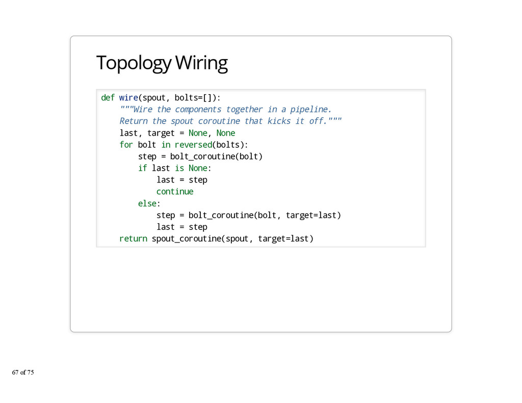 "Topology Wiring def wire(spout, bolts=[]): """"""W..."