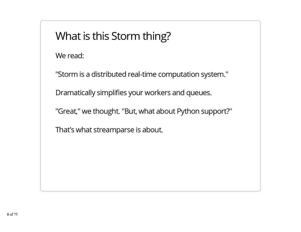 "What is this Storm thing? We read: ""Storm is a ..."
