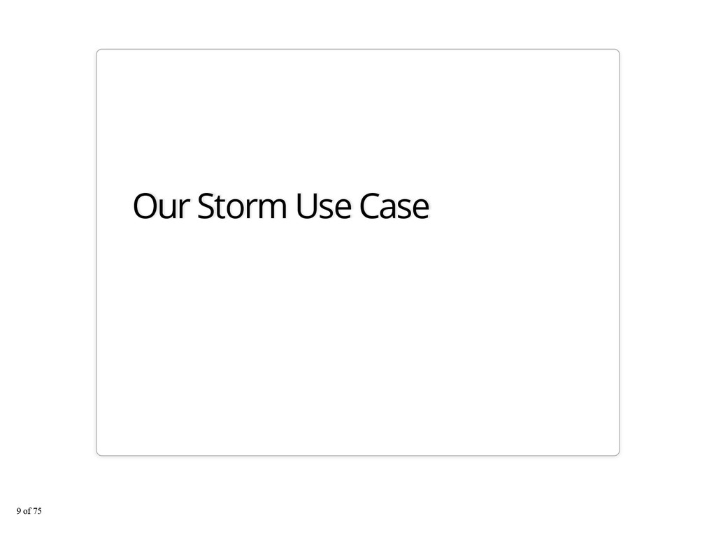 Our Storm Use Case 9 of 75