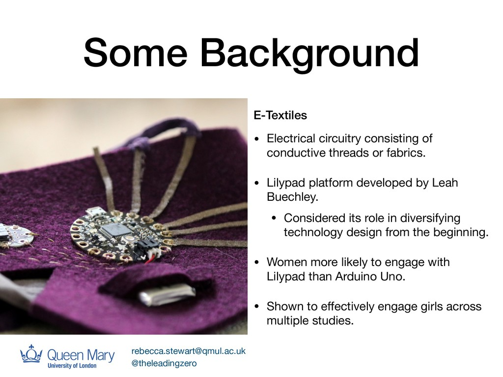 Some Background E-Textiles • Electrical circuit...