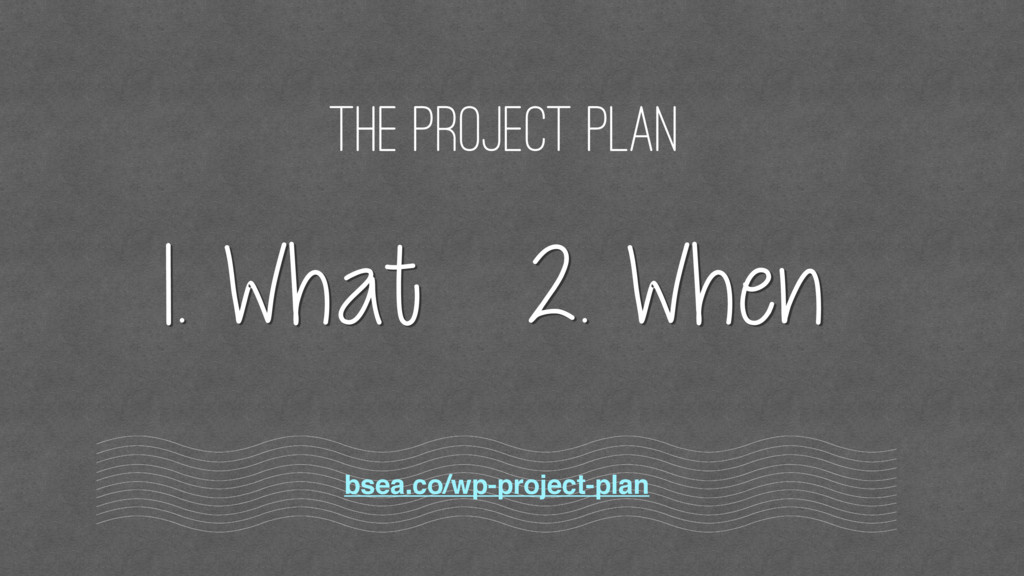 The project plan bsea.co/wp-project-plan 1. Wha...
