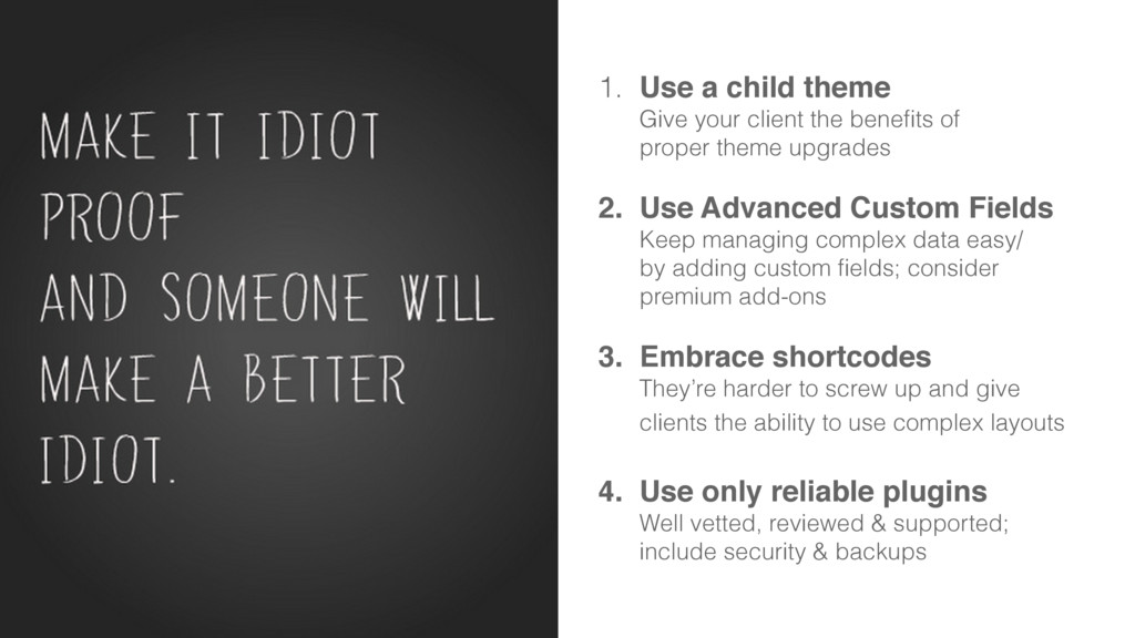 1. Use a child theme Give your client the bene...