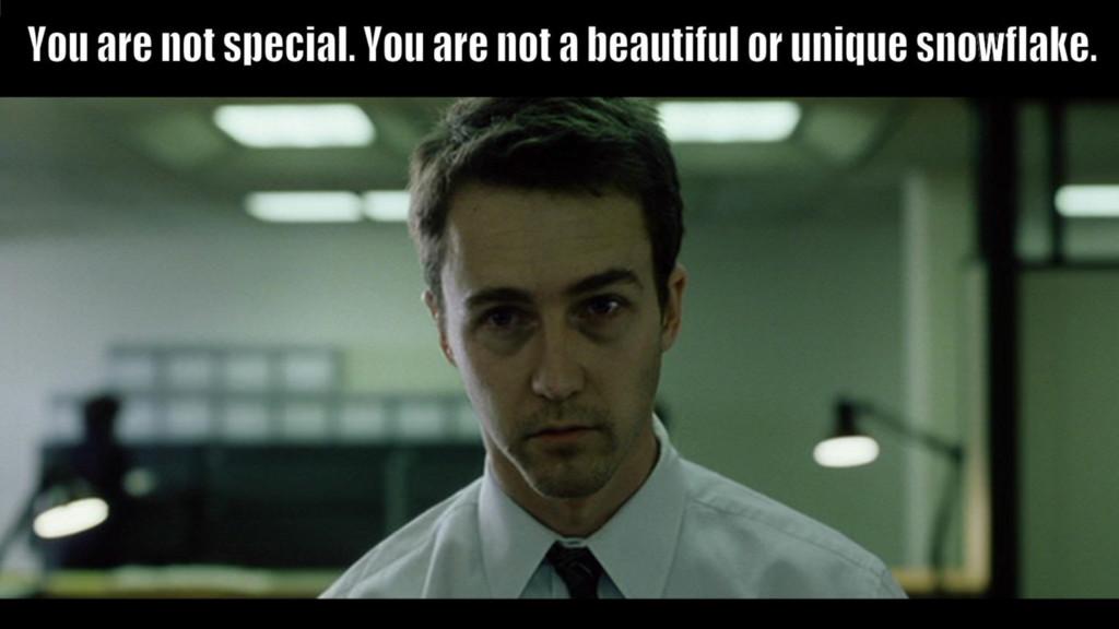 Nope. I am a unique beatiful &