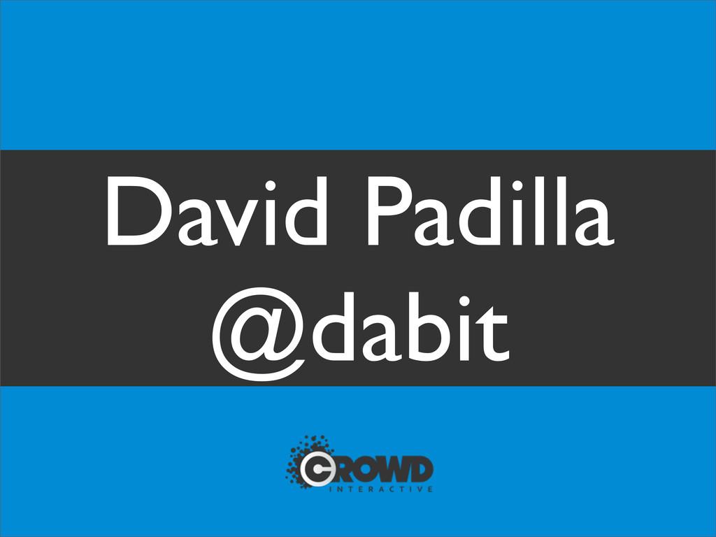 David Padilla @dabit