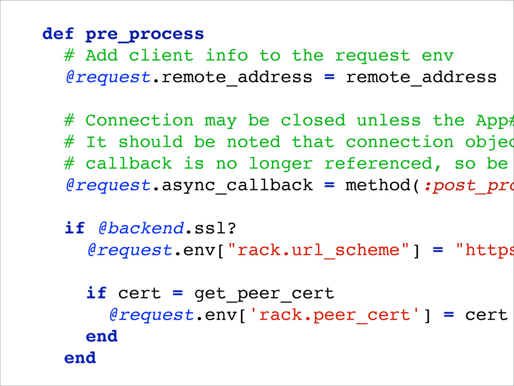 def pre_process # Add client info to the reques...