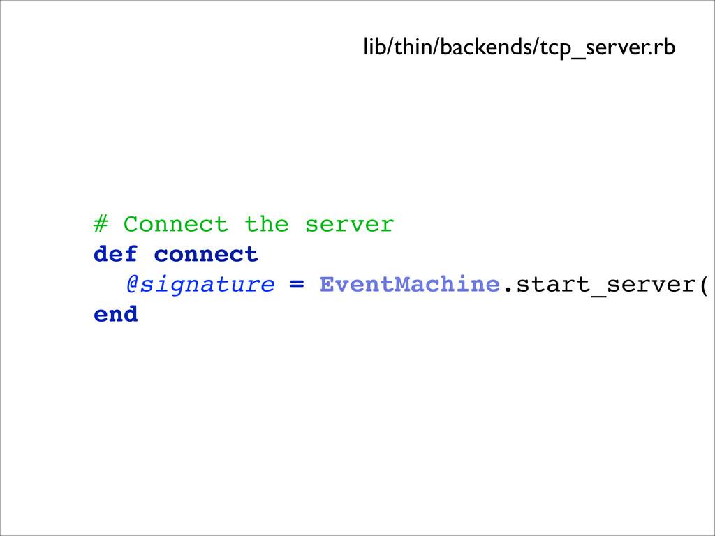 # Connect the server def connect @signature = E...
