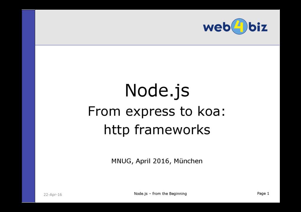 Page 1 Node.js From express to koa: http framew...