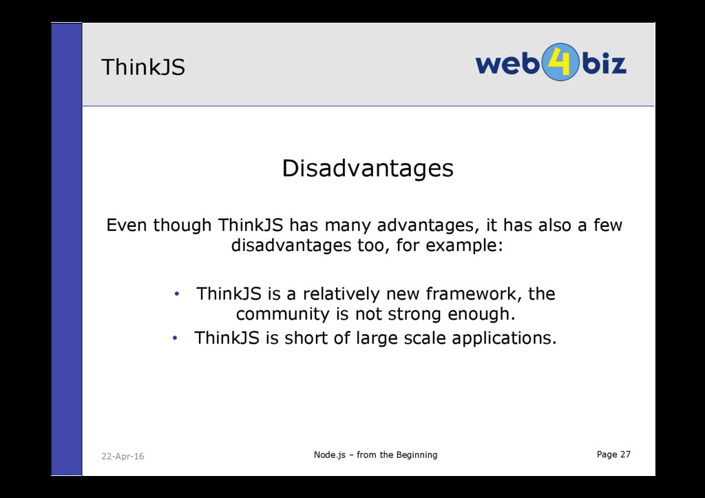 Page 27 Disadvantages Even though ThinkJS has m...